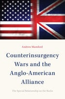 Counterinsurgency Wars and the Anglo-American Alliance - Andrew Mumford