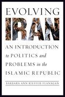 Evolving Iran - Barbara Ann Rieffer-Flanagan