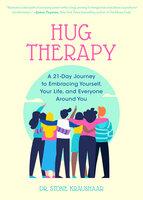Hug Therapy - Stone Kraushaar