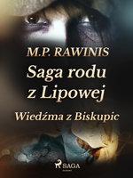 Saga rodu z Lipowej 14: Wiedźma z Biskupic - Marian Piotr Rawinis