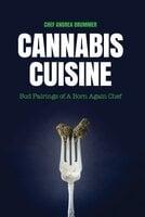 Cannabis Cuisine - Andrea Drummer