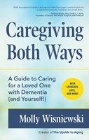 Caregiving Both Ways - Molly Wisniewski