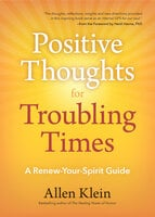 Positive Thoughts for Troubling Times - Allen Klein