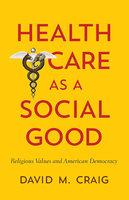 Health Care as a Social Good - David M. Craig