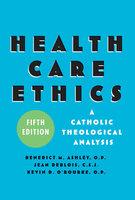 Health Care Ethics - Benedict M. Ashley