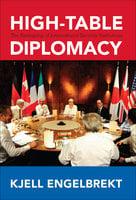 High-Table Diplomacy - Kjell Engelbrekt