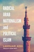 Radical Arab Nationalism and Political Islam - Lahouari Addi