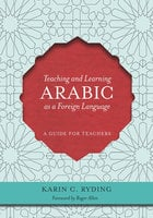Teaching and Learning Arabic as a Foreign Language - Karin C. Ryding