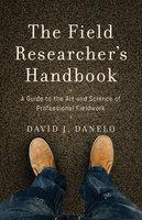 The Field Researcher's Handbook - David J. Danelo