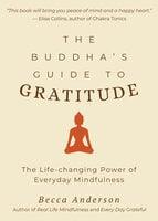 The Buddha's Guide to Gratitude - Becca Anderson