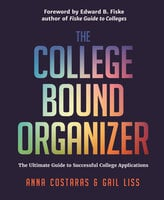 The College Bound Organizer - Anna Costaras, Gail Liss