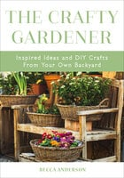 The Crafty Gardener - Becca Anderson