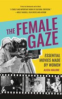 The Female Gaze - Alicia Malone