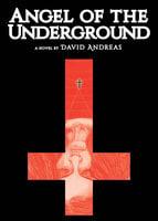 Angel of the Underground - David Andreas