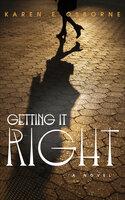 Getting It Right - Karen E. Osborne