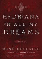 Hadriana in All My Dreams - René Depestre