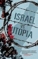 Israel vs. Utopia - Joel Schalit