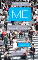 ME: A Novel - Tomoyuki Hoshino