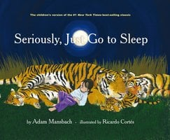 Seriously, Just Go to Sleep - Adam Mansbach