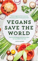 Vegans Save the World - Alice Alvarez