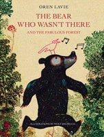 The Bear Who Wasn't There - Oren Lavie
