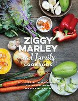 Ziggy Marley and Family Cookbook - Ziggy Marley