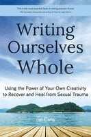 Writing Ourselves Whole - Jen Cross