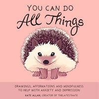 You Can Do All Things - Kate Allan