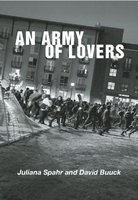 An Army of Lovers - David Buuck, Juliana Spahr