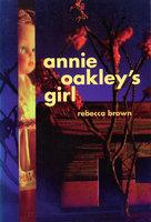 Annie Oakley's Girl - Rebecca Brown