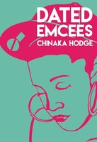 Dated Emcees - Chinaka Hodge