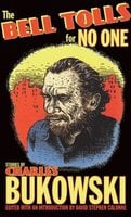 The Bell Tolls for No One - Charles Bukowski