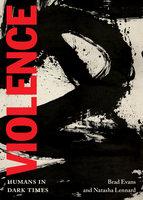 Violence - Natasha Lennard, Brad Evans