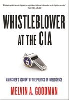 Whistleblower at the CIA - Melvin A. Goodman