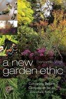 A New Garden Ethic - Benjamin Vogt