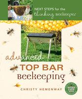 Advanced Top Bar Beekeeping - Christy Hemenway