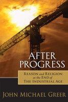After Progress - John Michael Greer