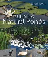 Building Natural Ponds - Robert Pavlis