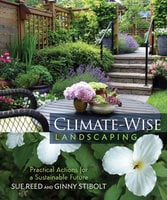 Climate-Wise Landscaping - Susan Reed, Ginny Stibolt