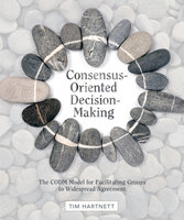 Consensus-Oriented Decision-Making - Tim Hartnett