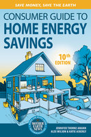 Consumer Guide to Home Energy Savings-10th Edition - Alex Wilson, Jennifer Amann, Katie Ackerly
