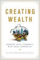 Creating Wealth - Gwendolyn Hallsmith, Bernard Lietaer
