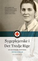Sygeplejerske i Det Tredje Rige - Peter Tudvad