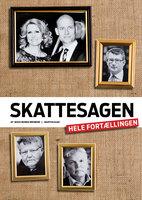 Skattesagen - hele fortællingen - Mads Bonde Broberg,Martin Kaae