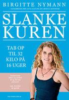 Slankekuren - Birgitte Nymann, Katja Kafling, Jessica Skovmose