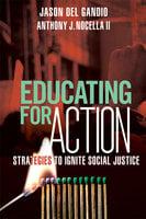 Educating for Action - Jason Del Gandio, Anthony J. Nocella