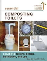 Essential Composting Toilets - Gord Baird, Ann Baird