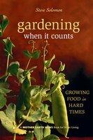 Gardening When It Counts - Steve Solomon