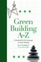 Green Building A to Z - Jerry Yudelson