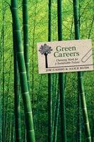 Green Careers - Jim Cassio, Alice Rush